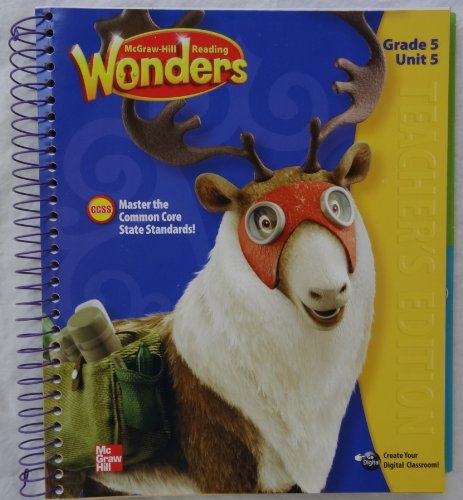 McGraw-Hill Reading Wonders - Grade 5 Unit 5 Teacher's Edition