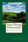 Your Dream Homestead: Where to Start