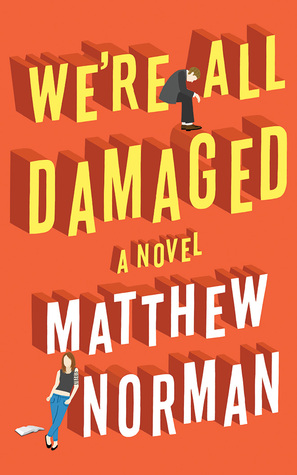 Ebook We're All Damaged by Matthew Norman DOC!