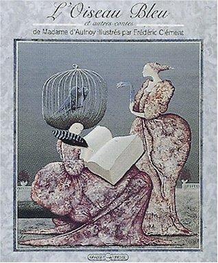 L'oiseau bleu, et autres contes de Madame d'Aulnoy
