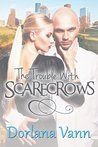 The Trouble With Scarecrows (The Trouble With Men #2)