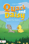 Quack and Daisy Beyond the Meadow by Aileen Stewart