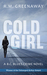 Cold Girl (B.C. Blues Crime, #1)