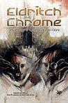 Eldritch Chrome: ...