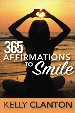 365 Affirmations to Smile - Kelly Clanton