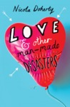 Love and Other Man-Made Disasters by Nicola Doherty