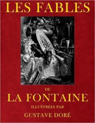 Les Fables de Jean de La Fontaine, Illustrées Par Gustave Doré