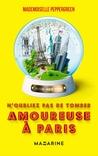 N'oubliez pas de tomber amoureuse à Paris by Mademoiselle Peppergreen