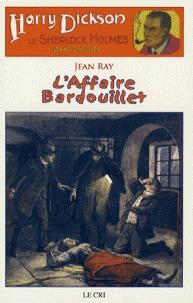 L'Affaire Bardouillet : suivi de Le Portrait de Mr Rigott : et de Le Cas de Maud Wantey