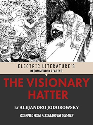 The Visionary Hatter: Excerpted from Albina and the Dog-Men