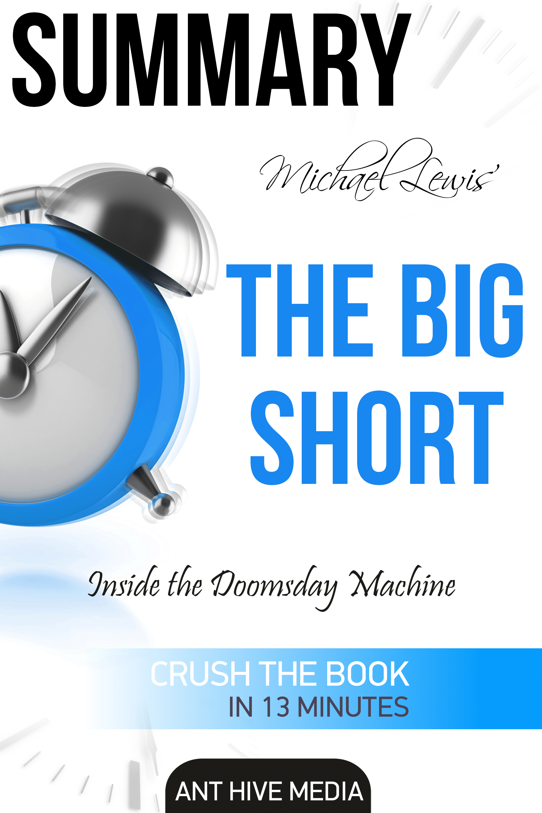 Michael Lewis' The Big Short: Inside the Doomsday Machine Summary