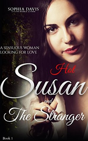 Susan and The Stranger: A Sensuous Woman Looking For Love (Hot Susan Book 1)