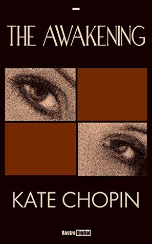 The Awakening - Kate Chopin (With Notes)(Biography)(Illustrated)