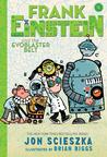 Frank Einstein and the EvoBlaster Belt (Frank Einstein series #4): Book Four