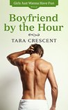 Boyfriend by the Hour by Tara Crescent