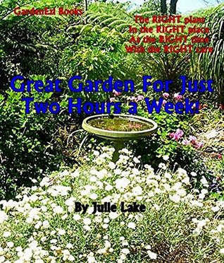 great-garden-for-just-two-hours-a-week-gardenezi-gardening-guides-book-2