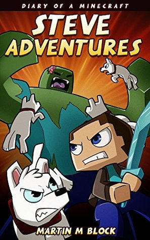 Diary of a MINECRAFT : Steve Adventures: (Unofficial Minecraft Book, Steve, Wolf, Zombie, Enderdragon, Civil War, Minecraft Books For Kids 9 12)