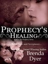 Prophecy's Healing (Prophecy, #5)