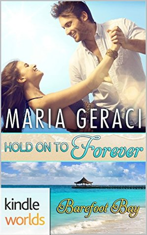 Ebook Hold On To Forever by Maria Geraci DOC!