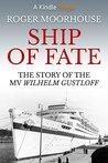 Ship of Fate: The Story of the MV Wilhelm Gustloff (Kindle Single)
