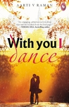 With You I Dance by Aarti V. Raman