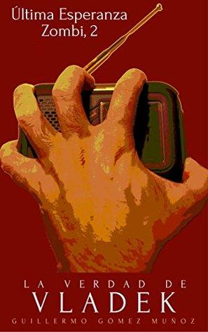 ltima-esperanza-zombi-2-la-verdad-de-vladek