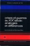 Crises et guerres au XXe siècle: Analogies et différences