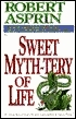 Sweet Myth-Tery of Life by Robert Lynn Asprin