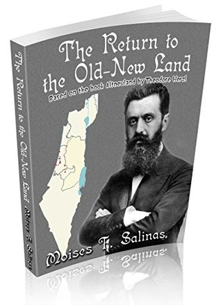 The Return to the Old-New Land: Based on the book Altneuland by Theodore Herzl