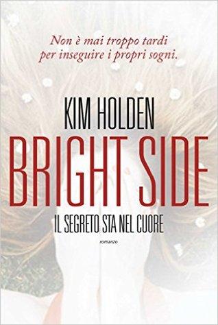 Bright Side. Il segreto sta nel cuore (Bright Side #1)