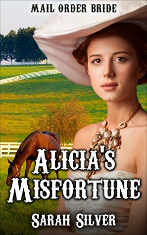 Mail Order Bride: Alicia's Misfortune