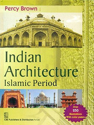 indian architecture islamic period by percy brown