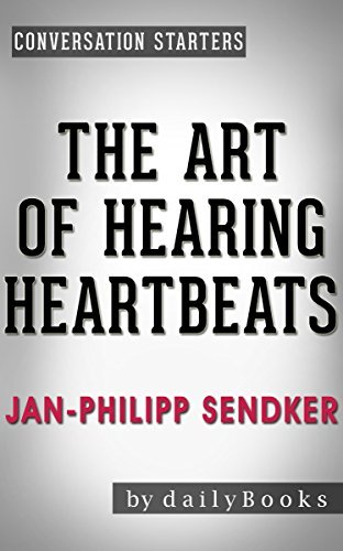 Conversations on The Art of Hearing Heartbeats: A Novel By Jan-Philipp Sendker | Conversation Starters