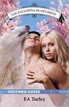 The Ballerina Bear's Bride (Destined Dates #1)
