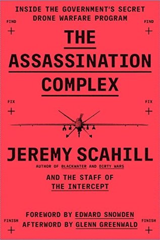 Ebook The Assassination Complex: Inside the Government's Secret Drone Warfare Program by Jeremy Scahill TXT!