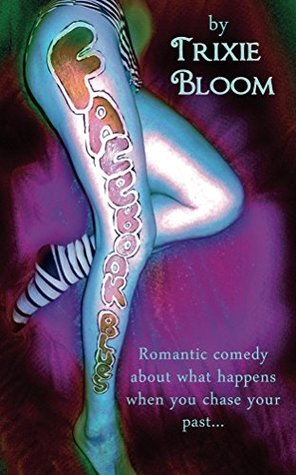 Facebook Blues: A romantic comedy about what happens when you chase your past... (Mis-adventures of a Femme Fatale 1)