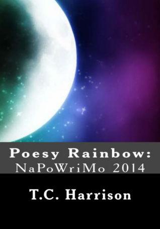 Poesy Rainbow: NaPoWriMo 2014 (NaPoWriMo, #1)