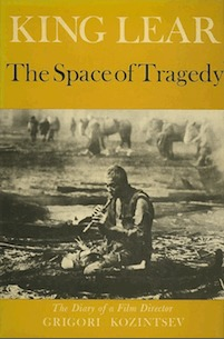 King Lear, The Space of Tragedy: The Diary of a Film Director