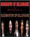 BIOGRAPHY OF BILLIONAIRE: ,SUCCESS STORY OF BILLIONAIRES