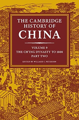 the-cambridge-history-of-china-volume-9-the-ch-ing-dynasty-to-1800-part-2