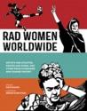 Rad Women Worldwide by Kate Schatz
