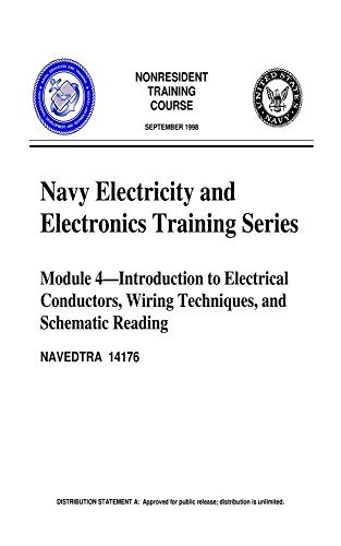 The Navy Electricity and Electronics Training Series: Module 04 Introduction To Electrical Conductors, Wiring Techniques, And Schematic Reading