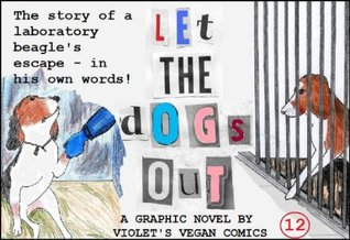 Let The Dogs Out: The story of a laboratory beagle's escape - in his own words!