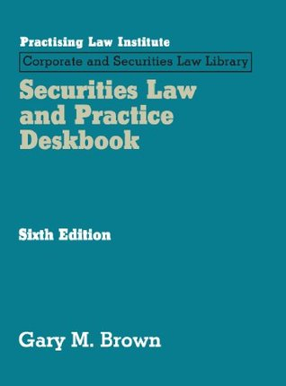 Securities Law and Practice Deskbook (October 2015 Edition) (Corporate and Securities Law Library)