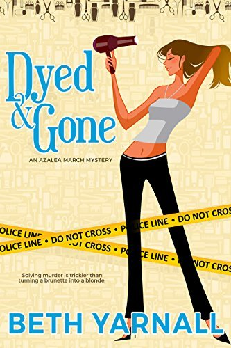 Dyed and Gone (An Azalea March Mystery Book 1)
