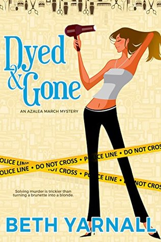 Dyed and Gone (An Azalea March Mystery B...
