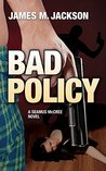 Bad Policy (Seamus McCree #2)