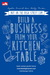 Build A Business From Your Kitchen table by Sophie Cornish & Holly Tucker