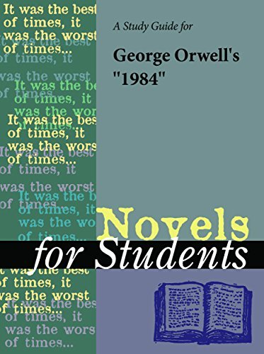 A Study Guide for George Orwell's 1984 (Novels for Students)