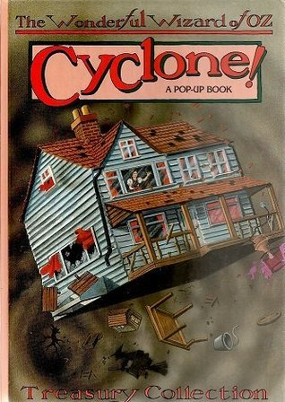 Cyclone!: A Pop-Up Book (Wonderful Wizard of Oz Pop-Up Series)